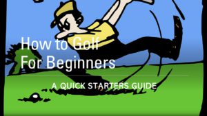 How to Golf for Beginners